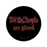 """We the People are Pissed 3.5"""" Button"""