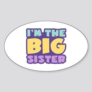 I'm The Big Sister Oval Sticker