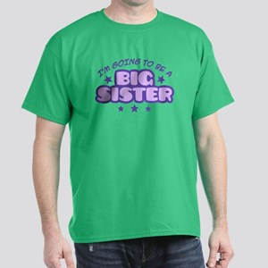 I'm Going To Be A Big Sister Dark T-Shirt