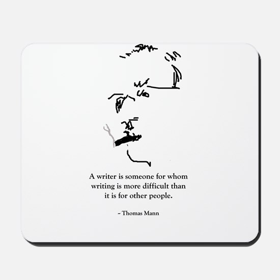 T Mann: A writer is someone f Mousepad