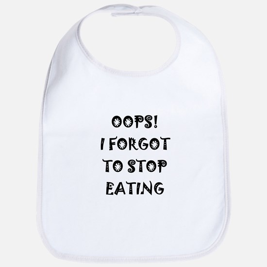 Oops! I forgot to stop eating Bib