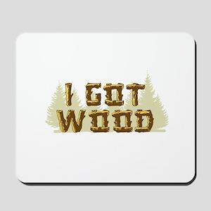 Shaun of the Dead I Got Wood Mousepad