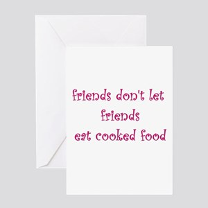 Friends don't let friends Greeting Card