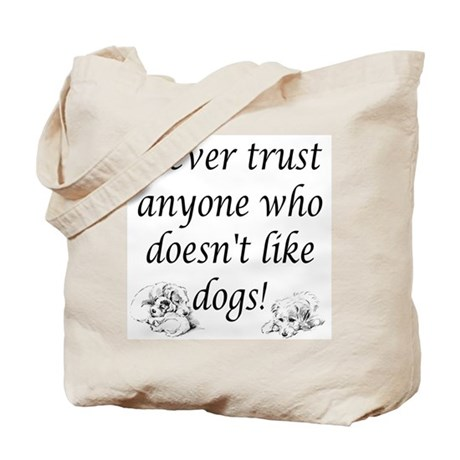 Trust Dogs Tote Bag