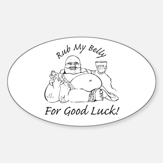 Rub My Belly For Good Luck Oval Decal