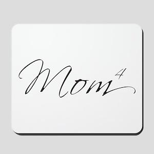 Mom of 4 Mousepad