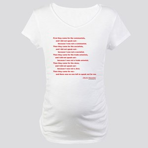 First They Came For... Maternity T-Shirt