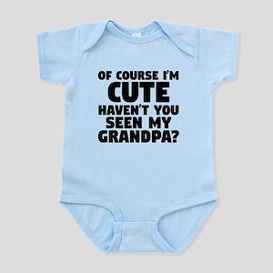 Im Cute Havent You Seen My Grandpa Body Suit