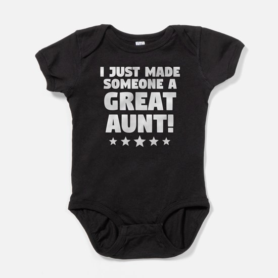 I Just Made Someone A Great Aunt Body Suit