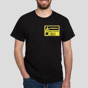 Caffeine Warning Matron Dark T-Shirt
