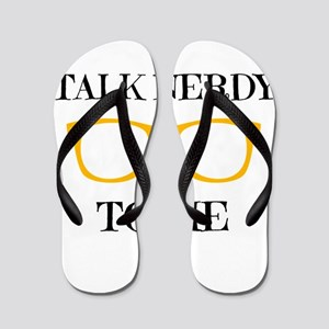talk nerdy to me Flip Flops