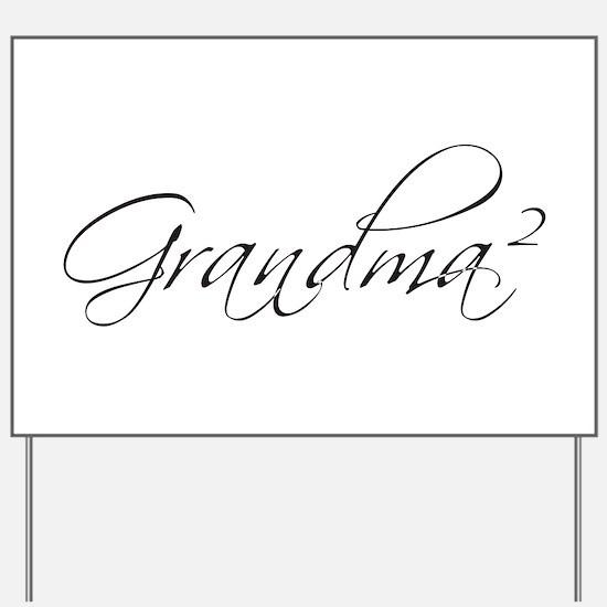 Grandma Squared Yard Sign