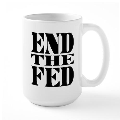 End the Fed! Large Mug