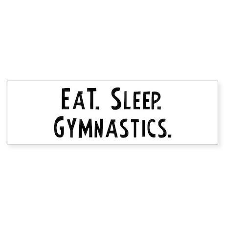 Eat, Sleep, Gymnastics Bumper Sticker