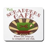 Scrappers Cafe Mousepad