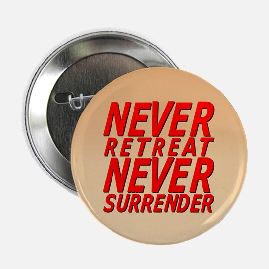 "NEVER SURRENDER 2.25"" Button"