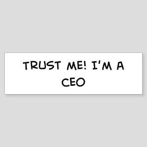 Trust Me: CEO Bumper Sticker
