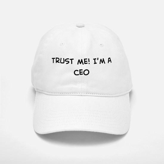 Trust Me: CEO Baseball Baseball Cap
