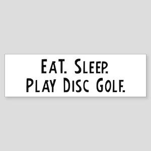 Eat, Sleep, Play Disc Golf Bumper Sticker