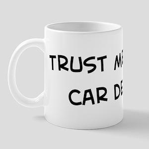 Trust Me: Car Dealer Mug