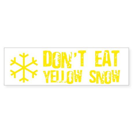 Don't Eat Yellow Snow Bumper Sticker