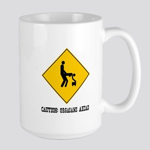 Caution: Orgasms Ahead Large Mug