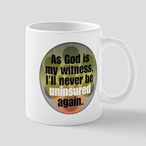 I'll never be uninsured again Mug