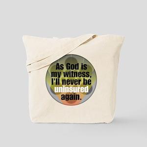 I'll never be uninsured again Tote Bag