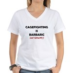 Cagefighting is Barbaric (and Women's V-Neck T-Shi