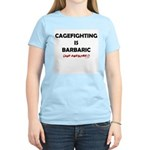 Cagefighting is Barbaric (and Women's Light T-Shir