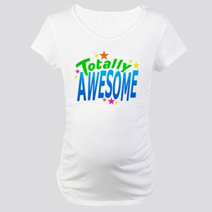Totally AWESOME Maternity T-Shirt