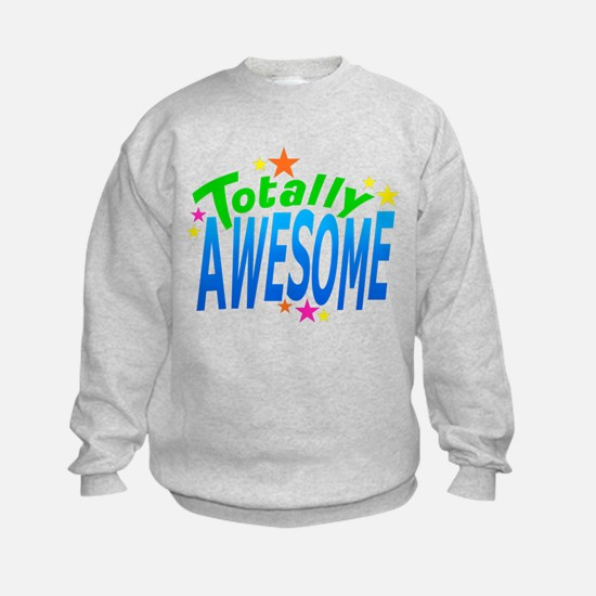 Totally AWESOME Sweatshirt