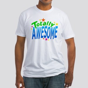 Totally AWESOME Fitted T-Shirt