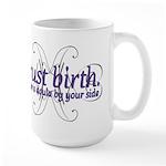 Trust Birth - Large Mug