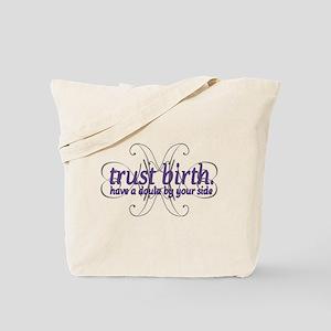 Trust Birth - Tote Bag