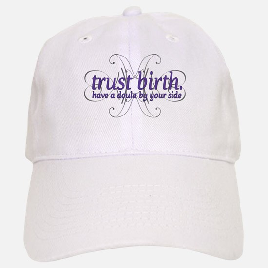 Trust Birth - Baseball Baseball Cap
