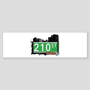 210 STREET, QUEENS, NYC Bumper Sticker