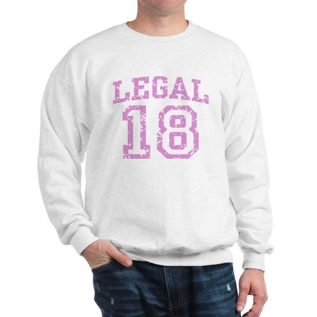 Legal 18 Sweatshirt