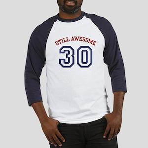 Still Awesome 30 Baseball Jersey