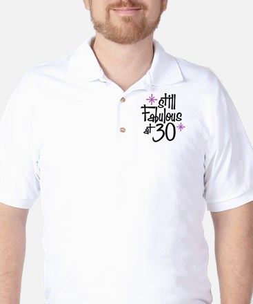 Still Fabulous at 30 Golf Shirt