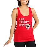 Let Teddy Win! Racerback T-Shirt (4 Tank Top