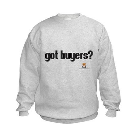 got buyers? - Kids Sweatshirt