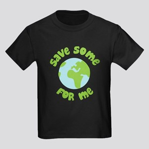 Save Some (Planet Earth) For Me Kids Dark T-Shirt