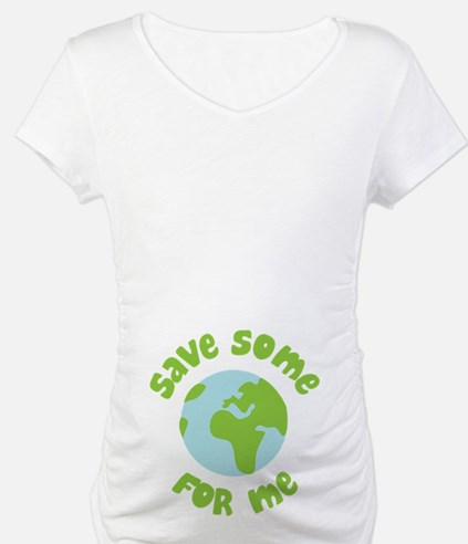 Save Some (Planet Earth) For Me Shirt