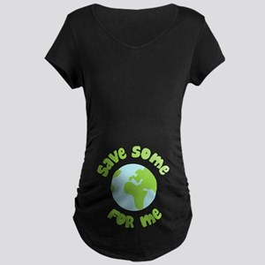 Save Some (Planet Earth) For Me Maternity Dark T-S