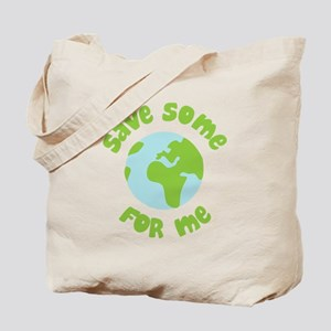 Save Some (Planet Earth) For Me Tote Bag