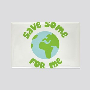 Save Some (Planet Earth) For Me Rectangle Magnet