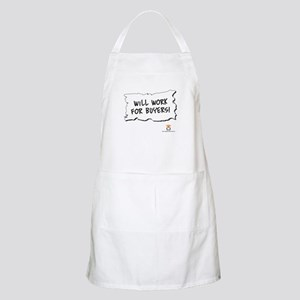 Will Work For Buyers! - BBQ Apron