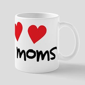 I Love My Moms Mug