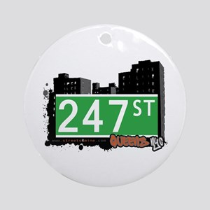 247 STREET, QUEENS, NYC Ornament (Round)